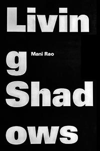 Mani Rao Living Shadows Cover